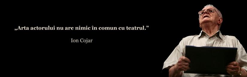 Ion Cojar - Arta actorului nu are nimic in comun cu teatrul